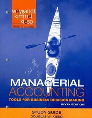 Managerial Accounting: Tools for Business Decision Making, Study Guide 6th Edition 9781118064511 1118064518