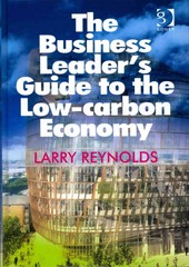 The Business Leader's Guide to the Low-carbon Economy 1st Edition 9781317039617 1317039610