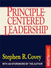 Principle-Centered Leadership 1st Edition 9780795309595 0795309597