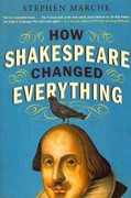 How Shakespeare Changed Everything 1st Edition 9780061965548 0061965545