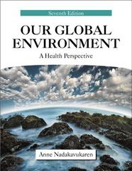 Our Global Environment 7th Edition 9781577666868 1577666860