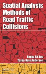 Spatial Analysis Methods of Road Traffic Collisions 1st Edition 9781439874127 1439874123