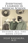Everything I Learned in Medical School 1st Edition 9781451587616 1451587619