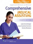 Study Guide for Lippincott Williams & Wilkins' Comprehensive Medical Assisting 4th Edition 9781451115727 1451115725