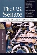 The US Senate: From Deliberation to Dysfunction 1st Edition 9781608717279 1608717275