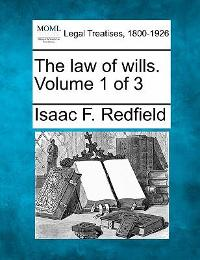 The law of wills. Volume 1 Of 3 0 9781240018550 124001855X