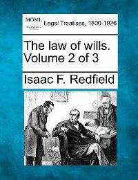 The law of wills. Volume 2 Of 3 0 9781240018666 1240018665
