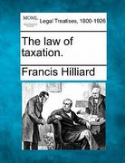 The law of Taxation 0 9781240100897 1240100892