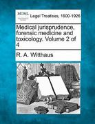 Medical jurisprudence, forensic medicine and toxicology. Volume 2 Of 4 0 9781240112012 1240112017