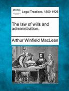 The law of wills and Administration 0 9781240120178 1240120176