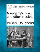 Glengarry's way, and other Studies 0 9781240128440 1240128444