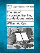 The law of insurance, fire, life, accident, Guarantee 0 9781240138920 124013892X