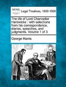 The life of Lord Chancellor Hardwicke : with selections from his correspondence, diaries, speeches, and judgments. Volume 1 Of 3 0 9781240149421 1240149425