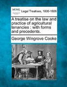 A treatise on the law and practice of agricultural tenancies : with forms and Precedents 0 9781240154494 1240154496