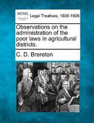 Observations on the administration of the poor laws in agricultural Districts 0 9781240157907 1240157908
