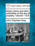 Select cases and other authorities on the law of property. Volume 1 Of 6 0 9781240175789 1240175787