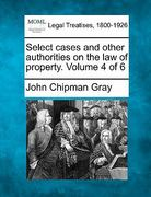 Select cases and other authorities on the law of property. Volume 4 Of 6 0 9781240188949 1240188943