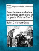 Select cases and other authorities on the law of property. Volume 5 Of 6 0 9781240188994 1240188994