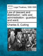 Law of descent and distribution : wills and administration : guardian and Ward 0 9781240192625 1240192622