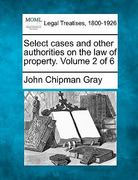 Select cases and other authorities on the law of property. Volume 2 Of 6 0 9781240194261 1240194269