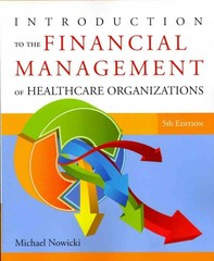 Introduction to the Financial Management of Healthcare Organizations 5th Edition 9781567934120 1567934129