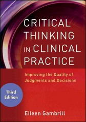 Critical Thinking in Clinical Practice 3rd Edition 9780470904381 0470904380