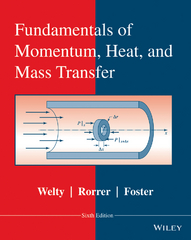Fundamentals of Momentum, Heat and Mass Transfer 6th Edition 9781118804292 1118804295
