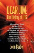 Dear Jim: Our History of IT IS 0 9781450286084 1450286089