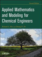 Applied Mathematics And Modeling For Chemical Engineers 2nd edition 9781118024720 1118024729