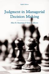 Judgment in Managerial Decision Making 8th edition 9781118475959 111847595X