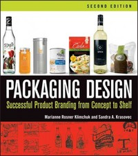 Packaging Design 2nd Edition 9781118027066 111802706X
