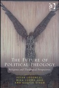 The Future of Political Theology 1st Edition 9781317031062 1317031067
