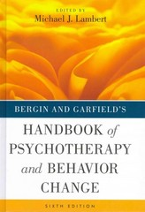 Bergin and Garfield's Handbook of Psychotherapy and Behavior Change 6th edition 9781118038208 1118038207