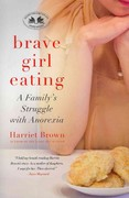 Brave Girl Eating 1st Edition 9780061725487 006172548X