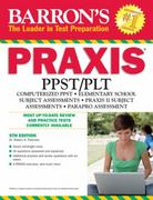 Barron's PRAXIS, 6th Edition 6th edition 9780764146886 0764146882