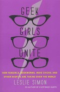 Geek Girls Unite 0 9780062002730 0062002732