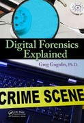 Digital Forensics Explained 1st Edition 9781439874967 1439874964