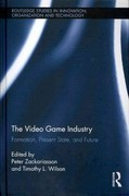 The Video Game Industry 1st Edition 9781136258251 1136258256