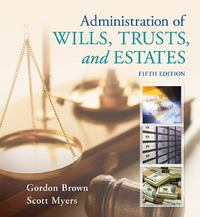 Administration of Wills, Trusts, and Estates 5th edition 9781285401034 1285401034