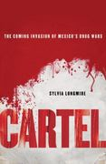 Cartel: The Coming Invasion of Mexico's Drug Wars 0 9780230111370 0230111378