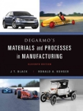 DeGarmo s Materials and Processes in Manufacturing