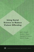 Using Social Science to Reduce Violent Offending 1st edition 9780195384642 0195384644