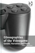 Ethnographies of the Videogame 1st Edition 9781317140658 1317140656