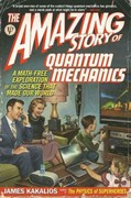 The Amazing Story of Quantum Mechanics 0 9781592406722 1592406726