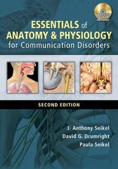 Essentials of Anatomy and Physiology for Communication Disorders 2nd Edition 9781285415543 128541554X