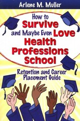 How to Survive and Maybe Even Love Health Professions School 1st edition 9780803623651 0803623658