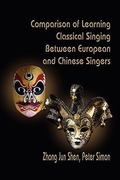 Comparison of Learning Classical Singing Between European and Chinese Singers 0 9781609764241 1609764242