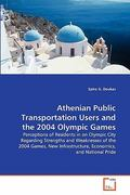 Athenian Public Transportation Users and the 2004 Olympic Games 0 9783639307610 3639307615