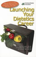 Launching Your Dietetics Career 1st Edition 9780880914390 0880914394