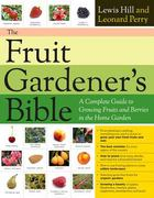 The Fruit Gardener's Bible 1st Edition 9781603425674 1603425675